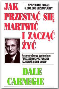 Książka Jak przestać się martwić i zacząć żyć. Dale Carnegie.