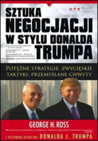Książka Sztuka negocjacji w stylu Donalda Trumpa. George H. Ross.