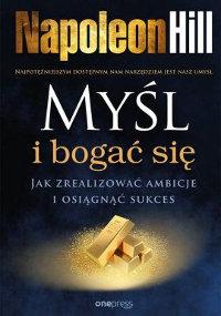 Książka Myśl i bogać się. Napoleon Hill.
