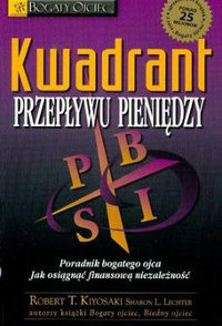 Książka Kwadrant przepływu pieniędzy. Robert Kiyosaki.