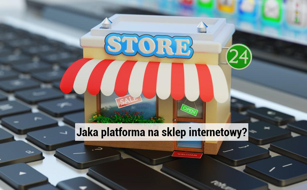 Jaka platforma na sklep internetowy? Czy istnieje najlepsza?