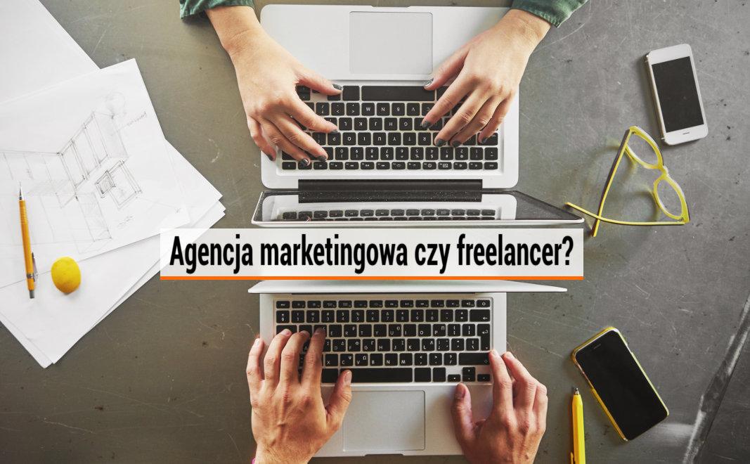 Agencja marketingowa czy freelancer do tworzenia stron internetowych?