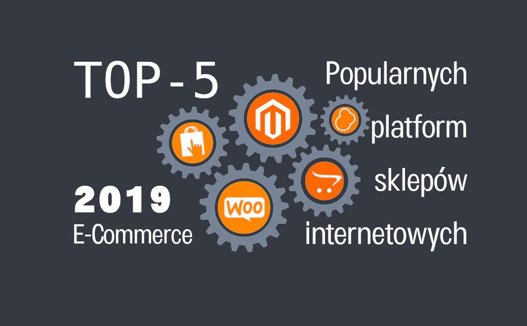 Ranking TOP-5 Open Source platform do sklepów internetowych 2019