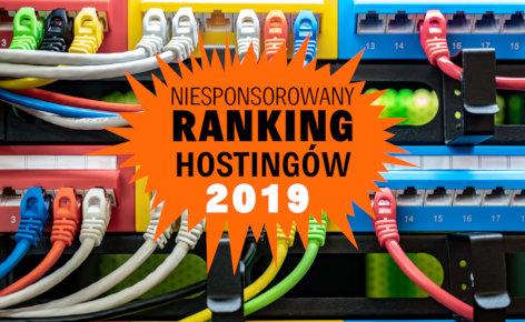 Niesponsorowany ranking TOP-10 polskich hostingów 2019