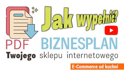 Biznesplan sklepu internetowego PDF - jak wypełnić? E-Commerce od kuchni
