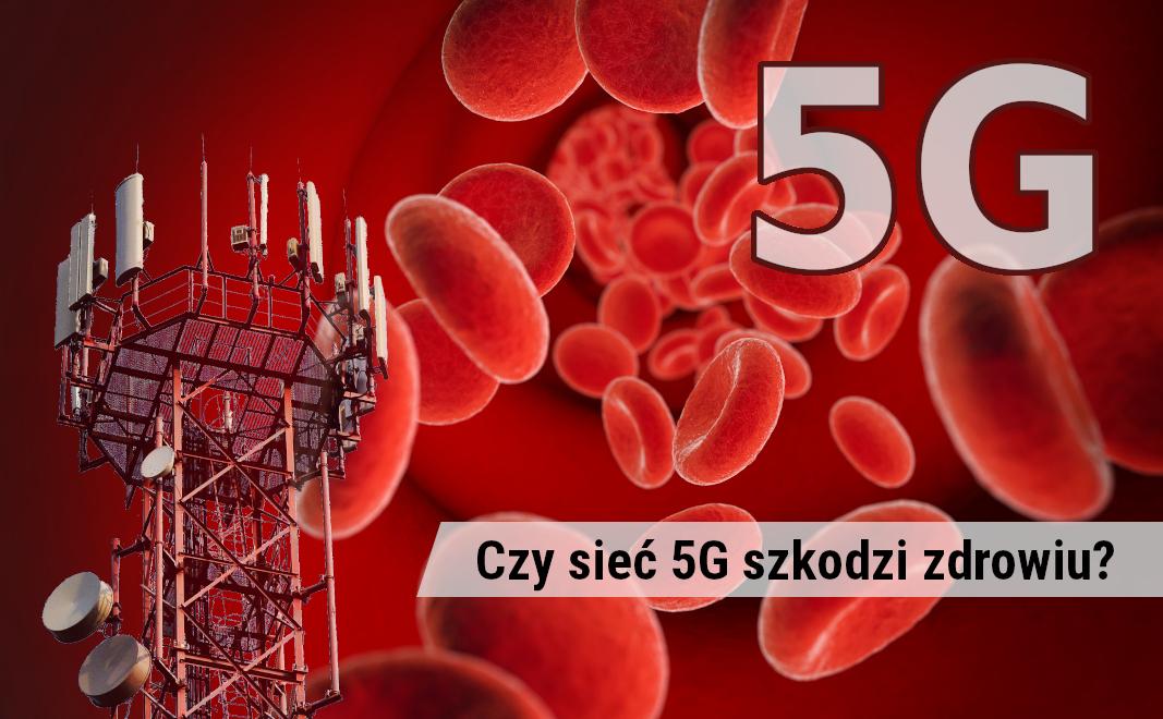 Czy sieć 5g szkodzi zdrowiu? Tłumaczy inżynier elektronik